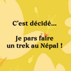 C'est décidé... Je pars faire un trek au Népal !